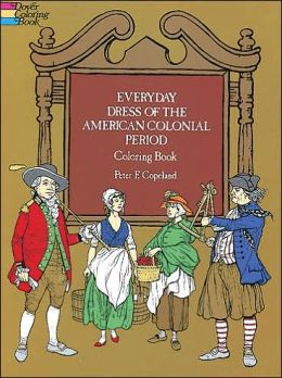 Everyday Dress of the American Colonial Period Coloring Book