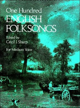 One Hundred English Folksongs: for Medium Voice: (Sheet Music)