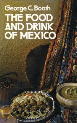 The Food and Drink of Mexico