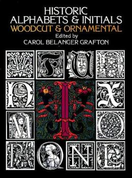 Historic Alphabets and Initials : Woodcut and Ornamental