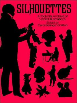 Silhouettes: A Pictorial Archive of Varied Illustrations