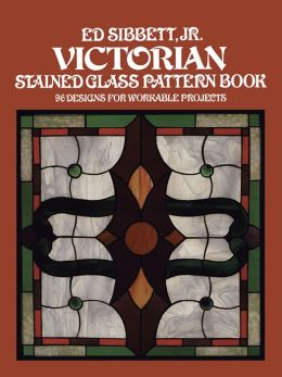 Victorian Stained Glass Pattern Book: 96 Designs for Workable Projects