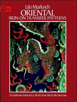 Oriental Iron-on Transfer Patterns: 24 Authentic Embroidery Motifs From The Textile Museum