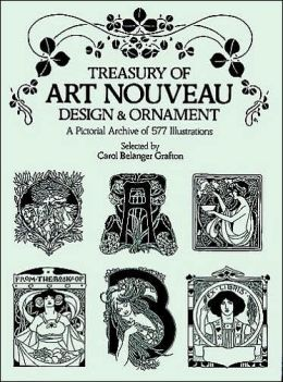 Treasury of Art Nouveau Design and Ornament : A Pictorial Archive of 577 Illustrations