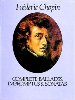 Complete Ballades, Impromptus & Sonatas: The Carl Mikuli Edition: (Sheet Music)