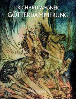 Gotterdammerung (Twilight of the Gods): in Full Score: (Sheet Music)