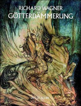 Gotterdammerung (Twilight of the Gods): in Full Score: (Sheet Music)