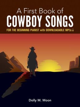 My First Book of Cowboy Songs: 21 Favorite Songs in Easy Piano Arrangements: (Sheet Music)