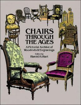 Chairs Through the Ages: A Pictorial Archive of Woodcuts and Engraving