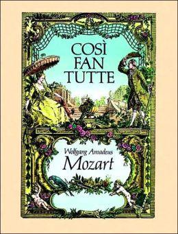 Cosi Fan Tutte: in Full Score, German and Italian Text: (Sheet Music)