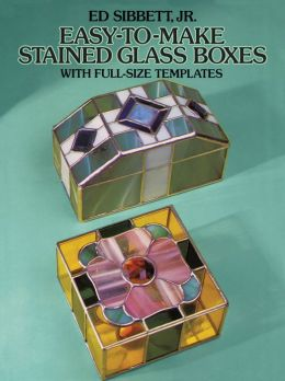 Easy to Make Stained Glass Boxes: With Full Size Templates