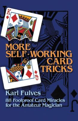 More Self-Working Card Tricks: 88 Foolproof Card Miracles for the Amateur Magician