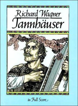 Tannhauser: in Full Score: (Sheet Music)