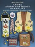 Book Cover Image. Title: Authentic American Indian Beadwork and How to Do It:  With 50 Charts for Bead Weaving and 21 Full-Size Patterns for Applique, Author: Pamela Stanley-Millner