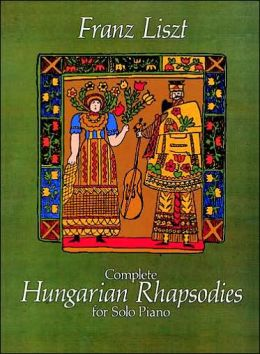 Complete Hungarian Rhapsodies for Solo Piano