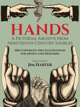 Hands: A Pictorial Archive from Nineteenth-Century Sources