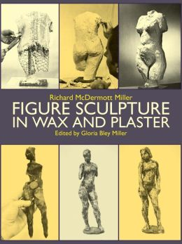 Figure Sculpture in Wax and Plaster