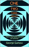 One Two Three...Infinity: Facts and Speculations of Science