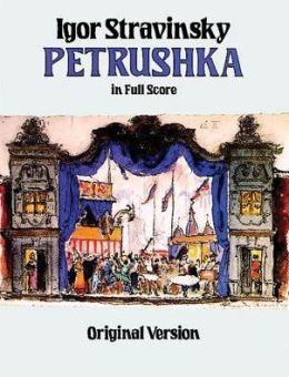Petrushka: Original Version in Full Score: (Sheet Music)