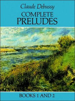 Complete Preludes, Books 1 and 2: (Sheet Music)