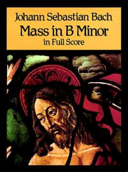 Mass in B Minor in Full Score: (Sheet Music)