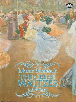 The Great Waltzes in Full Score: (Sheet Music)