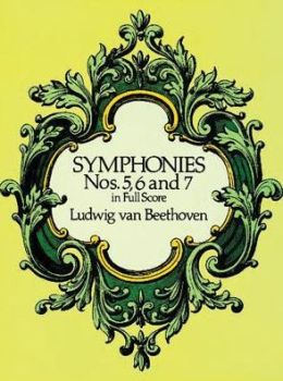 Symphonies Nos. 5, 6, and 7: in Full Score: (Sheet Music)