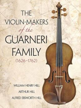 The Violin Makers of Guarneri Family (1626-1762)
