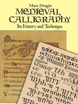 Medieval Calligraphy: Its History and Technique