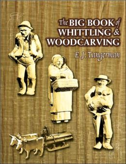 Big Book of Whittling and Woodcarving