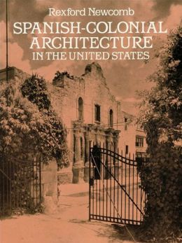Spanish-Colonial Architecture in the United States