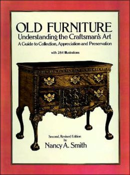 Old Furniture: Understanding the Craftsman's Art