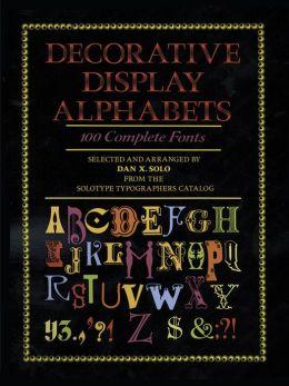 Decorative Display Alphabets; 100 Complete Fonts