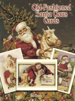 Old-Fashioned Santa Claus Postcards in Full Color: 24 Ready-to-Mail Cards