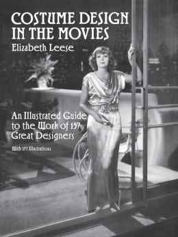 Costume Design in the Movies: An Illustrated Guide to the Work of 157 Great Designers