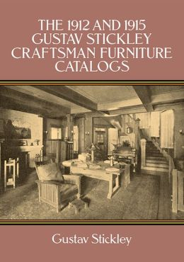 The 1912 and 1915 Gustav Stickley Furniture Catalogs