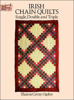 Irish Chain Quilts; Single, Double and Triple