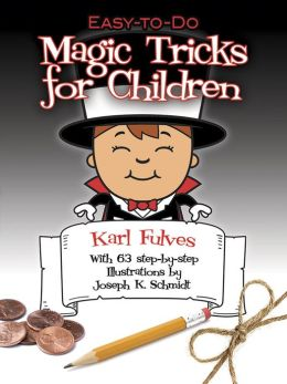 Easy-to-Do Magic Tricks For Children