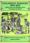 Children's Fashions, 1860?1912: 1,065 Costume Designs from