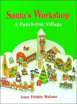 Santa's Workshop: A Punch-Out Village and Characters