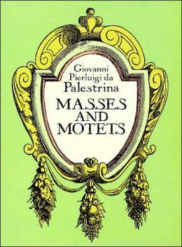 Masses and Motets: (Sheet Music)