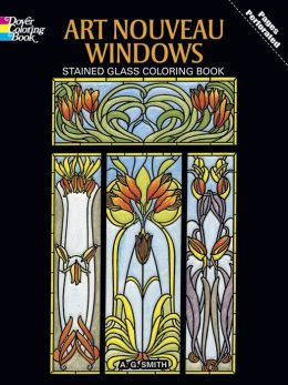 Art Nouveau Windows: Stained Glass Coloring Book