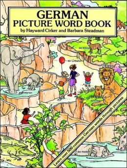 German Picture Word Book: Learn over 500 Commonly Used German Words through Pictures