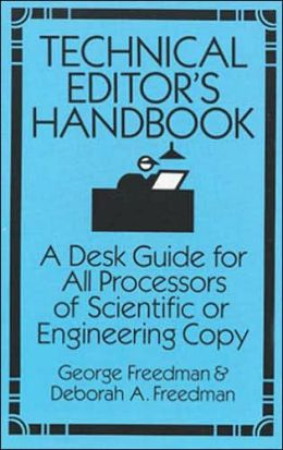 Technical Editor's Handbook: A Desk Guide for All Processors of Scientific or Engineering Copy