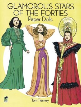 Glamorous Stars of the Forties Paper Dolls: Paper Dolls