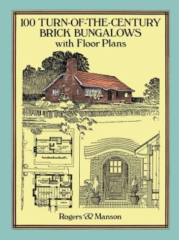 One Hundred Turn-of-the-Century Brick Bungalows with Floor Plans