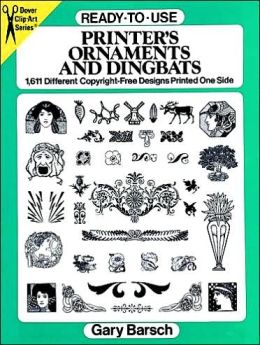 Ready-to-Use Printer's Ornaments and Dingbats: 1,611 Different Copyright-Free Designs Printed One Side