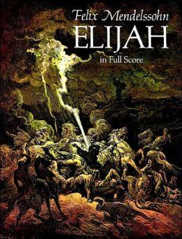 Elijah: in Full Score: (Sheet Music)