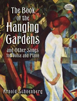 The Book of the Hanging Gardens and Other Songs: for Voice and Piano: (Sheet Music)