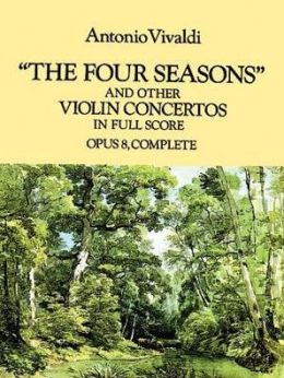 The Four Seasons and other Violin Concertos (Opus 8, Complete): in Full Score: (Sheet Music)